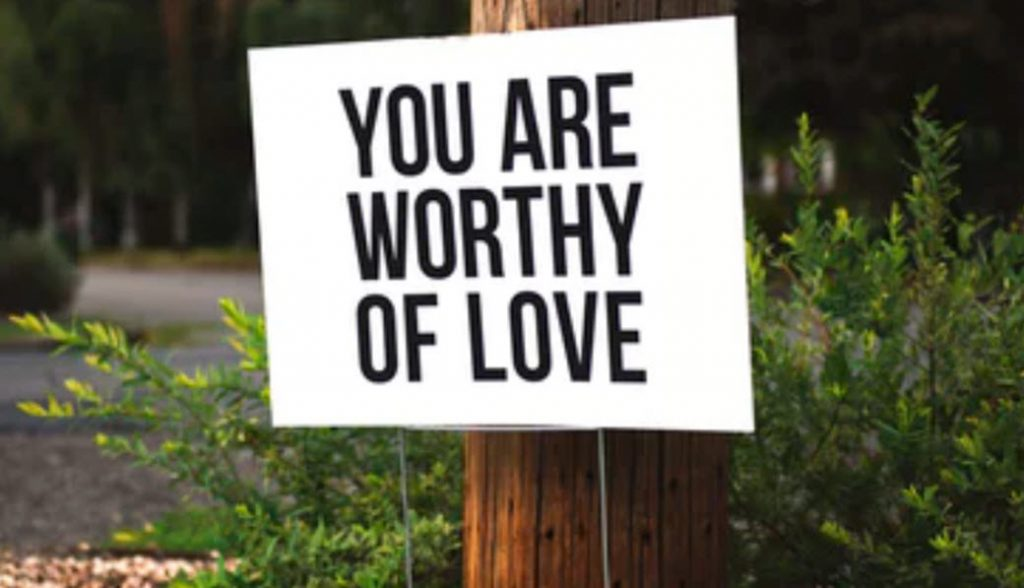 What is self-esteem when you are worthy of love?