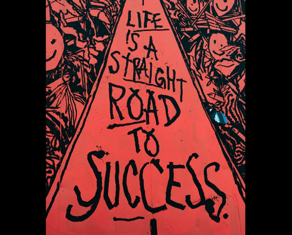 What is success but Life is a pathway to determine what is success.