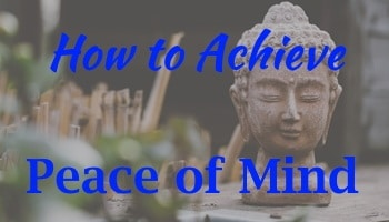 How to Achieve Peace of Mind