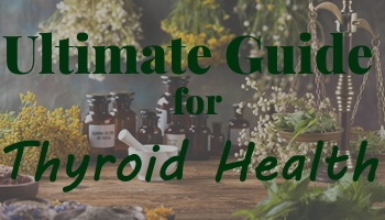 Ultimate Guide for Thyroid Health