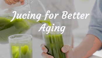 Juicing for Better Aging