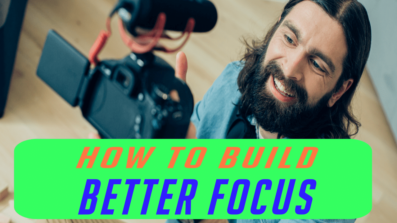 How To Build Better Focus