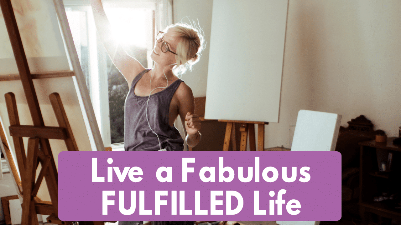 Live A Fabulous Fulfilled Life