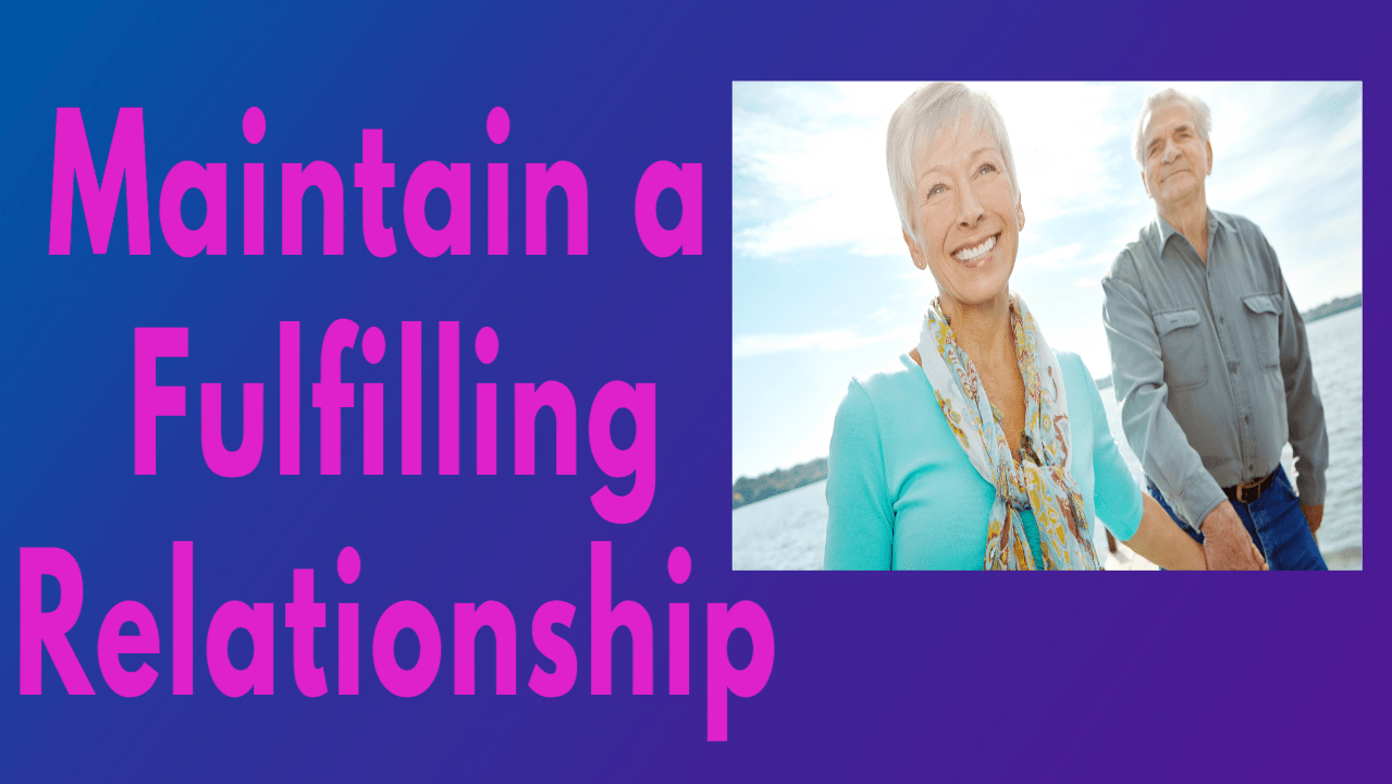 Maintaining A Fulfilling Relationship