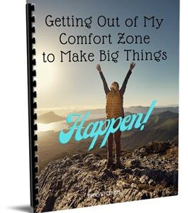 Get Out of Your Comfort Zone to Make Things Happen.